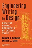 Engineering Writing by Design: Creating Formal Documents of Lasting Value by Edward J. Rothwell (2014-05-28)