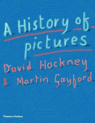 A History of Pictures: From the Cave to the Computer Screen by David Hockney (2016-10-06)