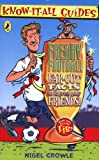 Freaky Football: Far-out Facts to Impress Your Friends! (Know-it-all Guides) by Nigel Crowle (2006-05-04)