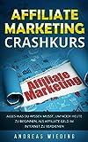Affiliate Marketing Crashkurs: Alles was du wissen musst, um noch heute zu beginnen, als Affiliate Geld im Internet zu verdienen.