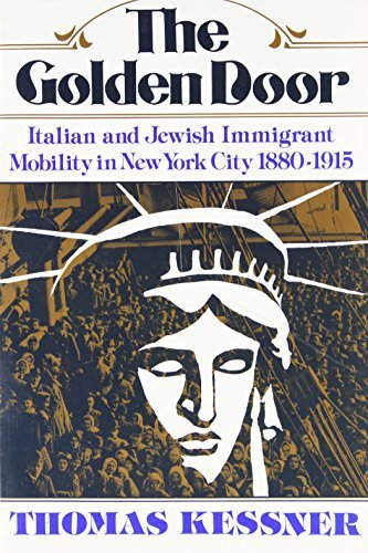 The Golden Door: Italian and Jewish Immigrant Mobility in New York City 1880-1915 1st edition by Kessner, Thomas (1977) Paperback