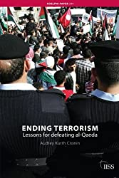 Ending Terrorism: Lessons for Defeating Al-Qaeda: Lessons for Policymakers from the Decline and Demise of Terrorist Groups (Adelphi Series)