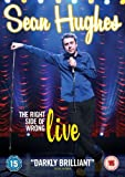 Sean Hughes: The Right Side Of Wrong - Live [DVD]