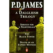 A Dalgliesh Trilogy: Shroud for a Nightingale, The Black Tower and Death of an Expert Witness by P. D. James (1991-11-07)