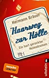 Haarweg zur Hölle: Ein hart gerockter Heimatroman