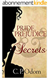 Pride, Prejudice & Secrets (English Edition)