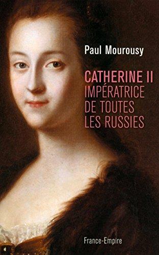 Catherine II Impératrice de toutes les russies