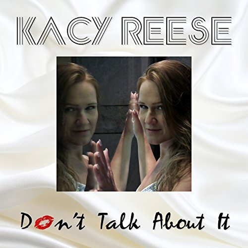 Kacy Reese - Don't Talk About It