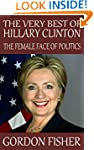 The Very Best of Hillary Clinton: The...