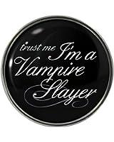 Trust Me I'm A Vampire Slayer Metal Pin Badge