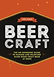 Beer Craft: The no-nonsense guide to making and enjoying damn good craft beer at home