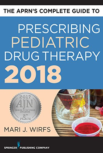 The APRN's Complete Guide to Prescribing Pediatric Drug Therapy (English Edition)