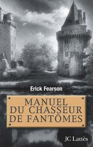 Manuel du chasseur de fantômes (Essais et documents)