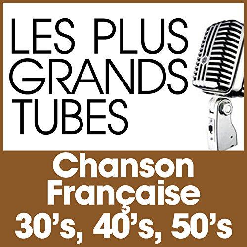 Les Plus Grands Tubes Chanson ...