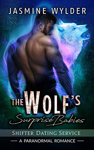 The Wolf's Surprise Babies: A Paranormal Romance (Shifter Dating Service Book 1) (English Edition)