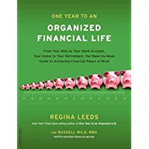 [(One Year to an Organized Financial Life : From Your Bills to Your Bank Account, Your Home to Your Retirement, the Week-By-Week Guide to Achieving Financial Peace of Mind)] [By (author) Regina Leeds ] published on (January, 2010)