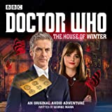 Doctor Who:  The House of Winter: A 12th Doctor Audio Original
