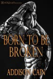 Born to be Broken (Alpha's Claim Book 2) (English Edition)
