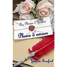 Les Plumes d'Ysaline: recueil 1 : Plume d'amour