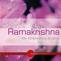 Ramakrishna. Die Verkörperung der Seele. Worte der Weisheit