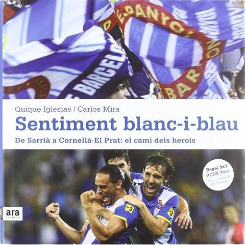 Sentiment Blanc-I-Blau. De Sarrià A Cornellà-El Prat. El Camí Dels Herois