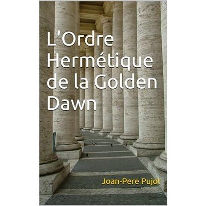 L'Ordre Hermétique de la Golden Dawn