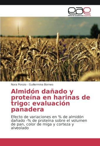 almidon-danado-y-proteina-en-harinas-de-trigo-evaluacion-panadera-efecto-de-variaciones-en-de-almido