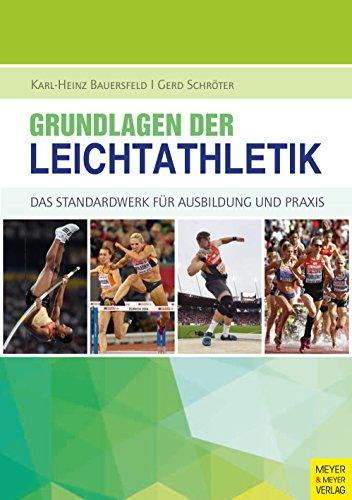 Grundlagen der Leichtathletik: Das Standardwerk für Ausbildung und Praxis (German Edition) por Karl-Heinz Bauersfeld