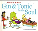 Gin and Tonic for the Soul (Madam & Eve)