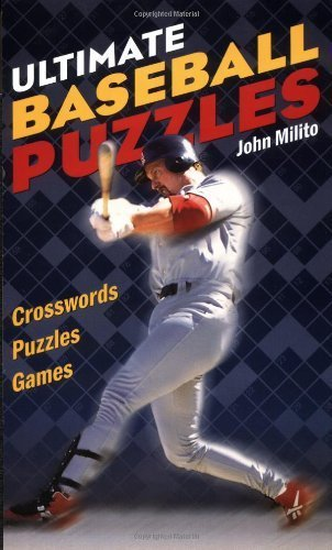 Ultimate Baseball Puzzles: Crosswords * Puzzles * Games by John Milito (1999-06-30)