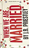 When We Are Married (Oberon Modern Plays) by J.B. Priestley (2011-10-18)