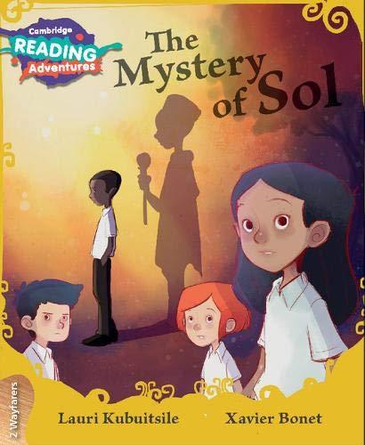 The Mystery of Sol 2 Wayfarers (Cambridge Reading Adventures)