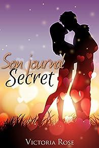 Son Journal Secret par Victoria Rose
