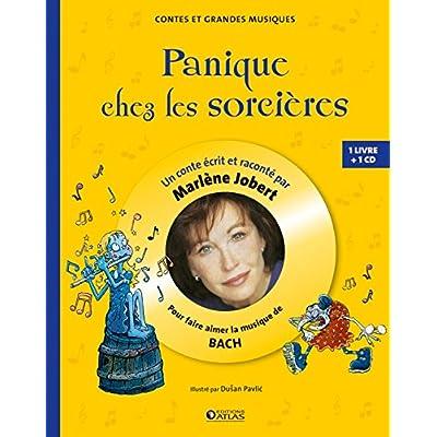 Panique chez les sorcières: Pour découvrir la musique de Bach