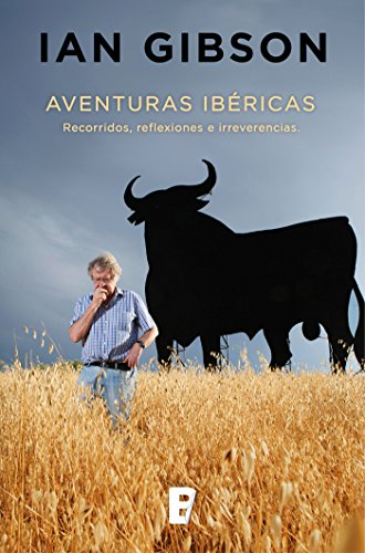 Aventuras Ibéricas por Ian Gibson