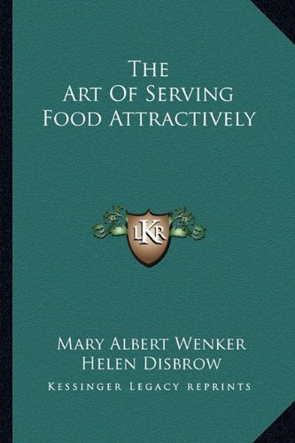 The Art of Serving Food Attractively