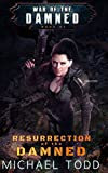 Resurrection Of The Damned: A Supernatural Action Adventure Opera (War of the Damned ...