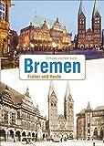 Bremen: Früher und Heute (Zeitsprünge)