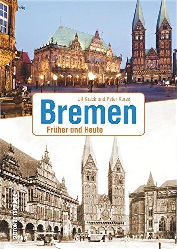 Bremen: Früher und Heute (Sutton Zeitsprünge)