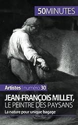 Jean-Franois Millet, le peintre des paysans: La nature pour unique bagage