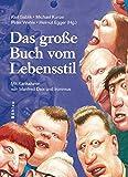 Das große Buch vom Lebensstil. Mit Karikaturen von Manfred Deix und Ironimus - Karl Sablik, Michael Kunze, Peter Wehle, Helmut Egger