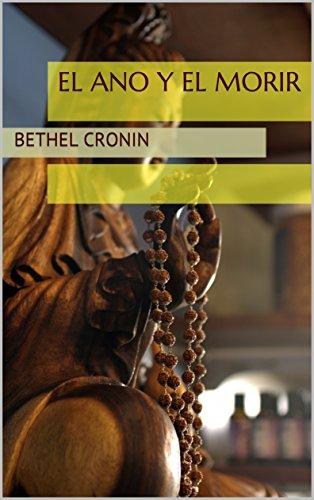El Ano y el Morir por Bethel Cronin
