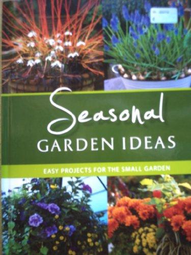 Seasonal Garden Ideas: Easy Projects for the Small Garden