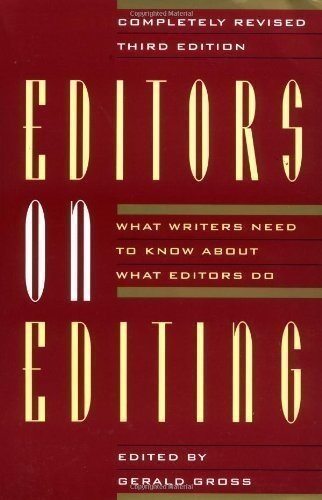 Editors on Editing 3rd (third) Edition by Gross, Gerald published by Grove Press / Atlantic Monthly Press (1994)