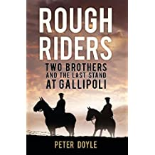 Rough Riders: Two Brothers and the Last Stand at Gallipoli