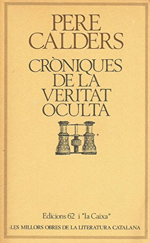 Cròniques de la veritat oculta (Les millors obres de la literatura catalana) por Pere Calders