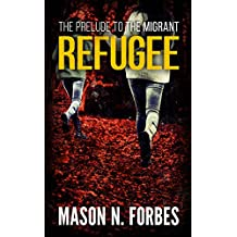 Refugee: The Prelude to The Migrant