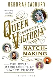 Front cover for the book Queen Victoria's Matchmaking: The Royal Marriages that Shaped Europe by Deborah Cadbury