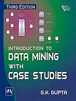 introduction to data mining with case studies by gk gupta Data warehousing and data mining  vipin kumar: introduction to data mining, addison-wesley, 2005  gupta: introduction to data mining with case studies, 3rd .