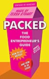 Packed - The Food Entrepreneur's Guide: How to Get Noticed and How to be Loved